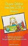 Super Sebbie teaches LCH a lesson: A children's book about Langerhans Cell Histiocytosis