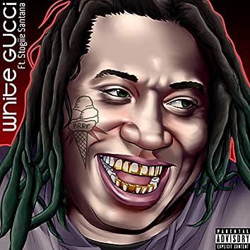 White Gucci (feat. Stogiie Santana)