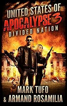 United States Of Apocalypse 3: Divided Nation by [Mark Tufo, Armand Rosamilia]