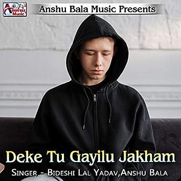 Deke Tu Gayilu Jakham