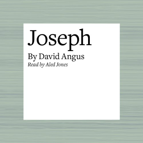 Joseph                   By:                                                                                                                                 David Angus                               Narrated by:                                                                                                                                 Aled Jones                      Length: 20 mins     Not rated yet     Overall 0.0