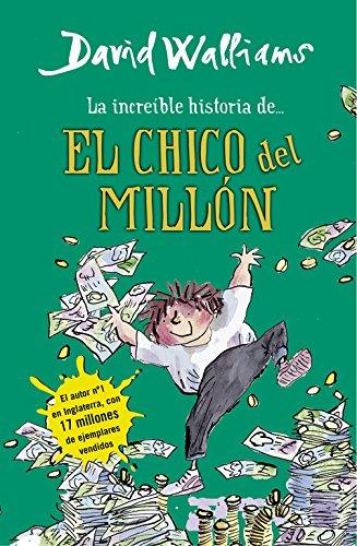 La increíble historia de... El chico del millón (Colección David Walliams)