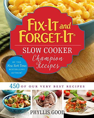 Fix-It and Forget-It Slow Cooker Champion Recipes: 450 of Our Very Best Recipes by [Phyllis Good]