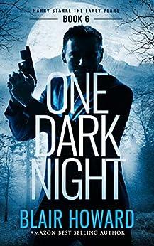 One Dark Night (Harry Starke Genesis Book 6) by [Blair Howard]