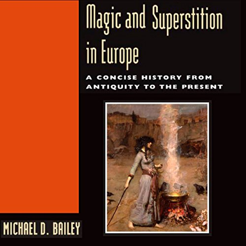 Magic and Superstition in Europe audiobook cover art
