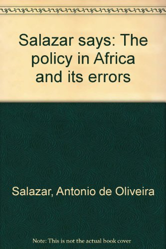 Salazar Says. The Defence of Angola and the Defence of Europe. Speech delivered ... in the course of the ceremony held in the Cova da Moura Palace, on December 1962.