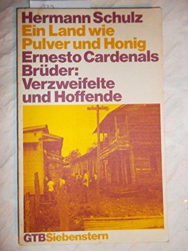 Ein Land wie Pulver und Honig. Ernesto Cardenals Brüder: Verzweifelte und Hoffende.