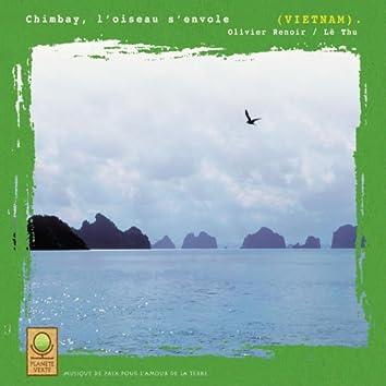 Planète verte: chimbay, l'oiseau s'envole (viêt nam)