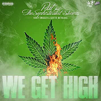 We Get High (feat. The Sophisticated Stoners)