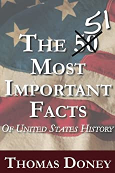 The 51 Most Important Facts of United States History by [Thomas Doney]