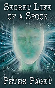 Secret Life of a Spook: Based on a True Story by [Peter Paget]
