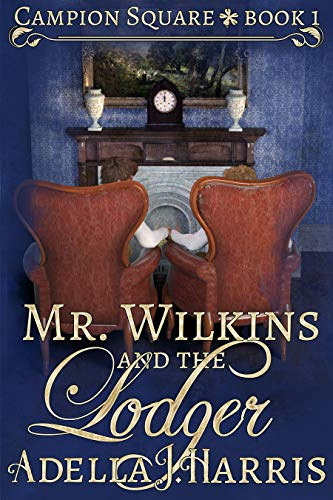 Mr. Wilkins and the Lodger (Campion Square Book 1)