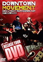 DOWNTOWN MOVEMENT RELEASE TOUR DVD