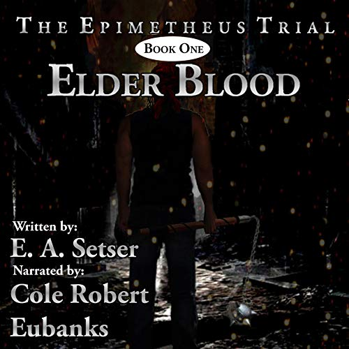 Elder Blood Audiobook By E. A. Setser cover art