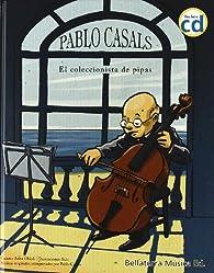 Pablo Casals: el coleccionista de pipas par Anna Obiols