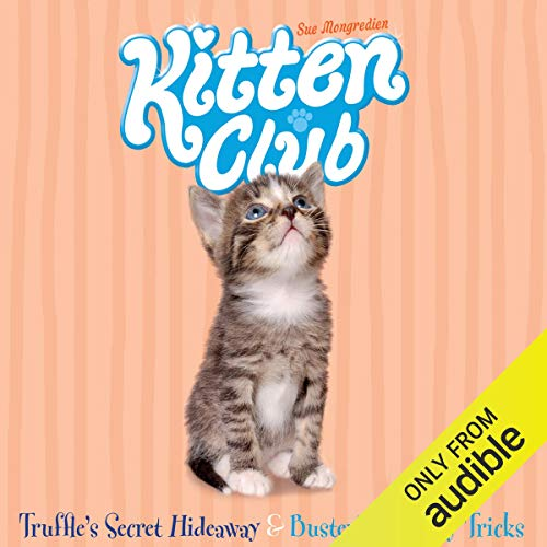 Kitten Club: Truffle's Secret Hideaway & Buster's Naughty Tricks audiobook cover art