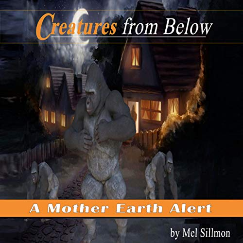Creatures from Below: A Mother Earth Alert audiobook cover art