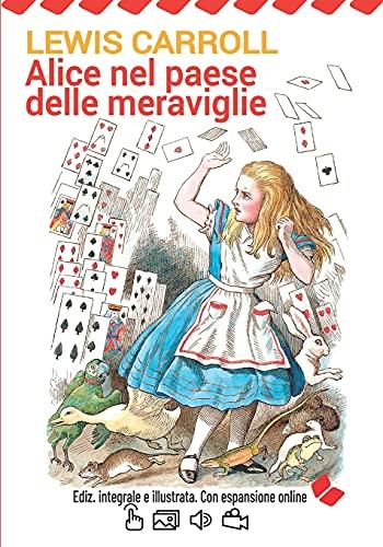 Alice nel paese delle meraviglie. Ediz. integrale e illustrata. Con espansione online.