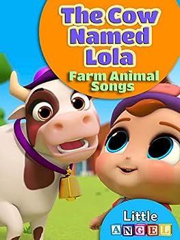 The Cow Named Lola Farm Animal Songs