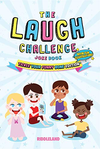 The Laugh Challenge: Joke Book for Kids and Family: Tickle Your Funny Bone Edition: A Fun and Interactive Joke Book for Boys and Girls: Ages 6, 7, 8, 9, 10, 11, and 12 Years Old