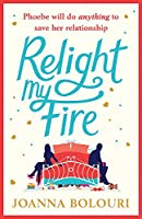 Relight My Fire: The naughtiest rom-com you will read this summer!