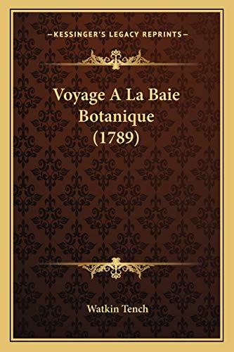 Voyage A La Baie Botanique (1789) (French Edition)
