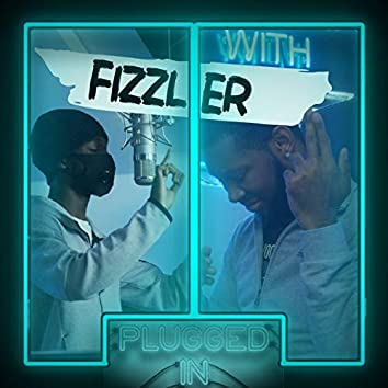 Fizzler x Fumez The Engineer - Plugged In Freestyle