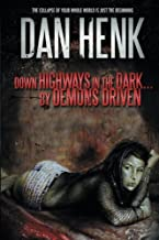 Down Highways in the Dark... By Demons Driven