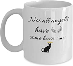 CAT COFFEE MUGS FOR CAT LOVERS - NOT ALL ANGELS HAVE WINGS, SOME HAVE WHISKERS - 11 OZ Any Occasion, Ceramic Gift Mug – For cat and animal lover. Those who believe in angels or have a sense of humor