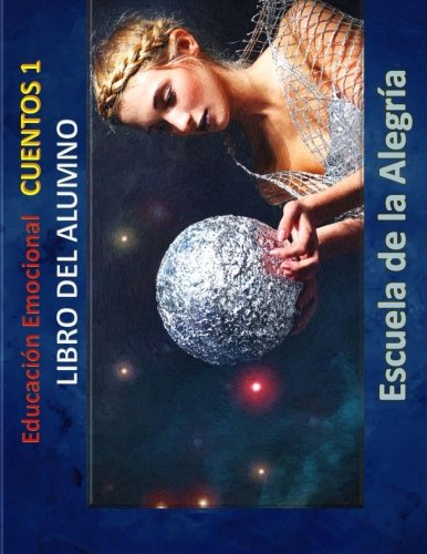 Educacion Emocional - Cuentos 1 - Libro del Alumno: Educamos para la VIDA: Volume 1 (Educacion Emocional - Libros paa el alumno - Cuentos)