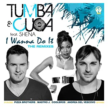 I Wanna Do It (The Remixes)