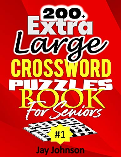 200+ Extra Large Crossword Puzzle Book For Seniors: A Special Easy-To-Read Crossword Puzzle Book For Adults Large Print Medium Difficulty With ... (Easy to Read Crossword Puzzles for Seniors)