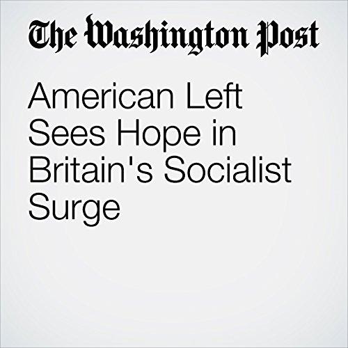 American Left Sees Hope in Britain's Socialist Surge copertina