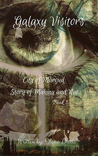 Galaxy Visitors: City of Maraud: Story of Mahina and Neo (English Edition)