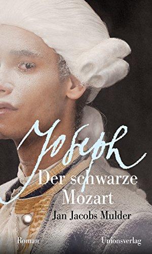 Joseph, der schwarze Mozart: Roman