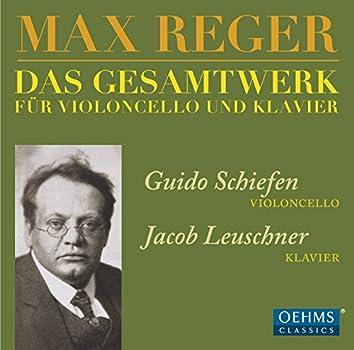Reger: Das Gesamtwerk für Violoncello und Klavier