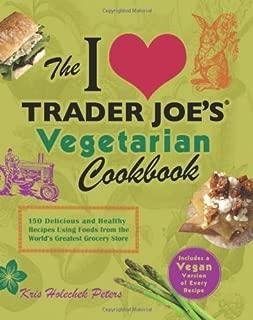 By Kris Holechek - The I Love Trader Joe's Vegetarian Cookbook (8/28/12)