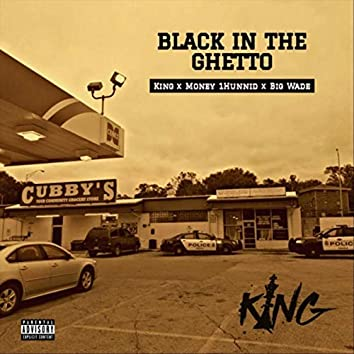 Black in the Ghetto (feat. Money 1hunnid & Big Wade)