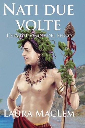 Nati due volte: L'età del vino e del ferro: Volume 2