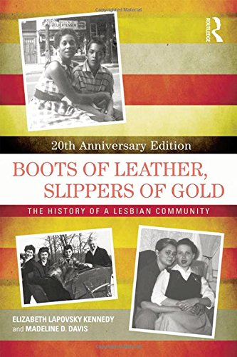 Boots of Leather, Slippers of Gold: The History of a Lesbian Community