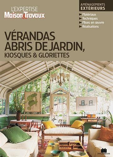 Vérandas, abris de jardin, kiosques et gloriettes