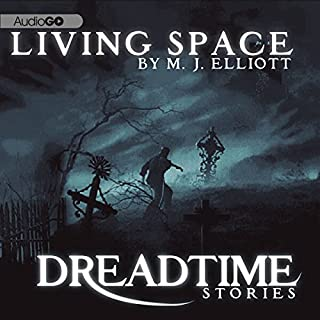 Living Space     Fangoria's 'Dreadtime Stories' Series              By:                                                                                                                                 M. J. Elliott                               Narrated by:                                                                                                                                 Malcolm McDowell                      Length: 42 mins     5 ratings     Overall 4.2
