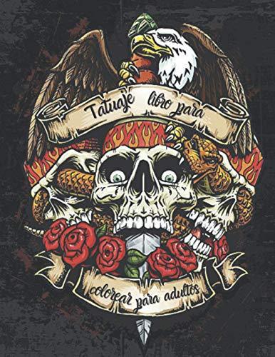 Tatuaje: libro para colorear para adultos: Hermosos diseños de tatuajes modernos como calaveras, corazones, rosas y más