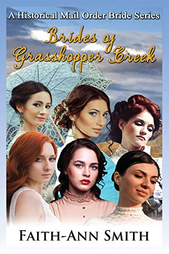 Compare Textbook Prices for Brides Of Grasshopper Creek: A Clean Historical Mail Order Bride Series  ISBN 9781548188894 by Smith, Faith-Ann