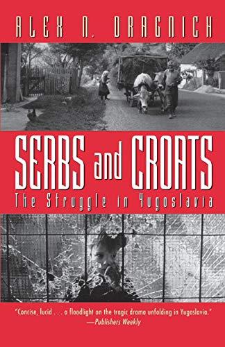 Serbs and Croats: Struggle N Yugoslovia