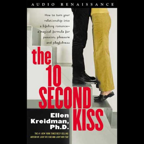 The 10-Second Kiss                   By:                                                                                                                                 Ellen Kreidman Ph.D.                               Narrated by:                                                                                                                                 Ellen Kreidman,                                                                                        Ph. D.                      Length: 3 hrs     27 ratings     Overall 3.7