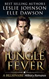 Jungle Fever: A Billionaire Military Romance
