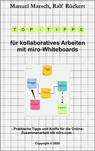 Top-Tipps für kollaboratives Arbeiten mit miro-Whiteboards: Praktische Tipps und Kniffe für die Online-Zusammenarbeit mit miro.com