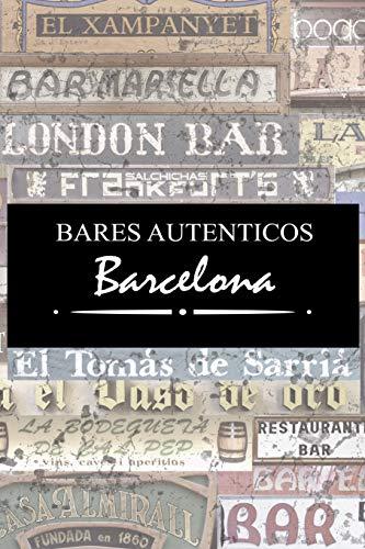 Bares Auténticos Barcelona   Guía ilustrada de los bares más históricos de...