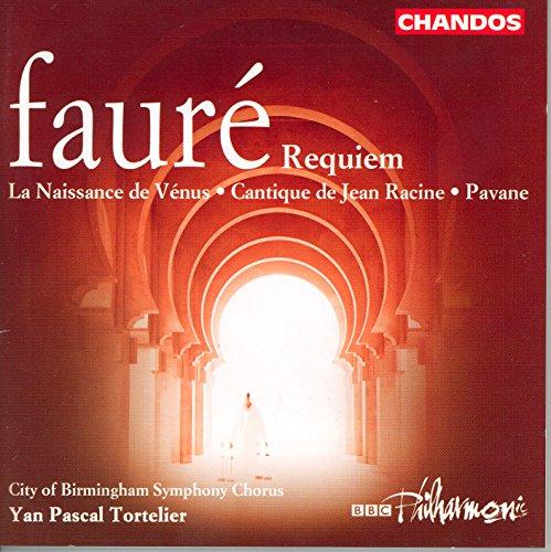 Fauré: Cantique De Jean Racine / La Naissance De Venus / Pavane / Requiem